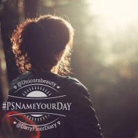 The #PSNameYourDay Challenge: Make Your Day Focused & Postive