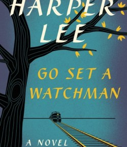 Go Set A Watchman, Harper Lee's Second Book. Or The First?