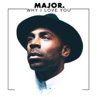 MAJOR. - Why I Love You - Single