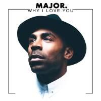 MAJOR. - Why I Love You - Single