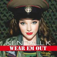 Kendall K - Wear Em Out - Single