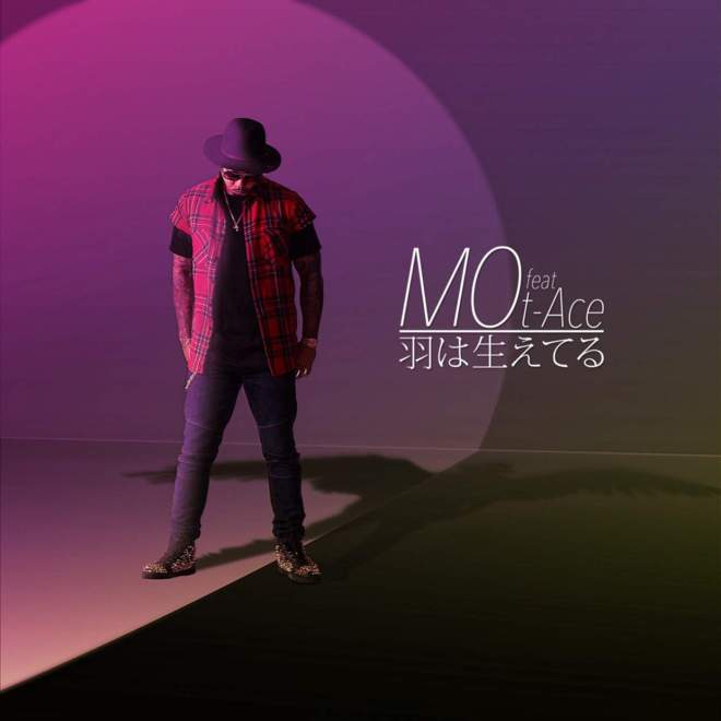 MO - 羽は生えてる feat. t-Ace - Single