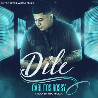 Carlitos Rossy - Dile - Single [iTunes Plus AAC M4A] (2016)