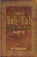 Uncle Yah Yah Part II 21st Century Man of Wisdom