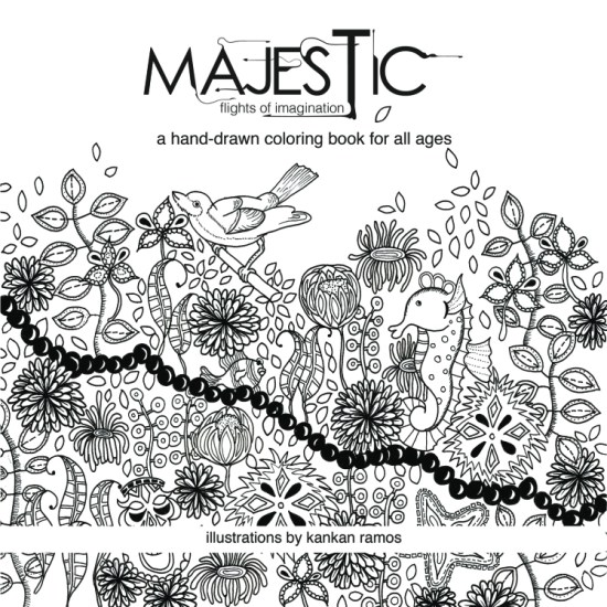 Majestic, flights of imagination: A hand-drawn coloring book for all ages 20 works of art inspired by the wondrous riches that live beneath our waves