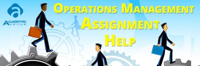 Operations Management Assignment Help US UK Canada Australia New Zealand