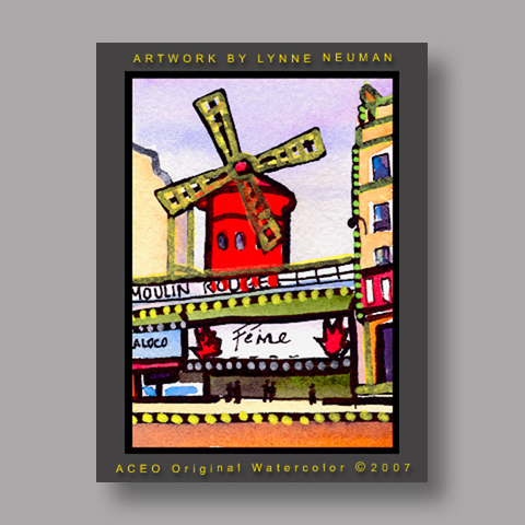 Signed ACEO *Moulin Rouge Paris #1403* by Lynne Neuman
