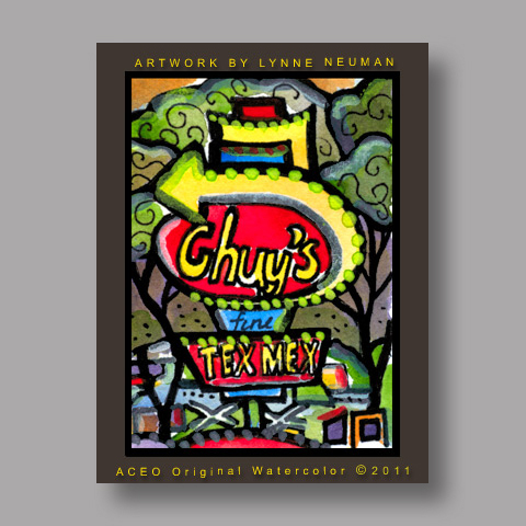 Signed ACEO *Chuy's Mexican Restaurant Austin Texas #3175* by Lynne Neuman