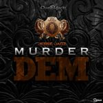  Jesse Jagz   MURDER DEM