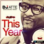 Jaywon THIS YEAR DJ Atte Sencosonic Remix Artwork 150x150 DJ Atte ft. Jaywon, Phenom, Jumabee, Aina More n Omo Akin INOSA ETUBA [prod. by Kosoro]