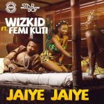 Wizkid ft. Femi Kuti JAIYE JAIYE prod. by Sarz Artwork 150x150 Sarz ft. Wizkid BEAT OF LIFE [Samba] Snippet + The Making [Video]