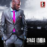 2face Idibia AWAY BEYOND Artwork2 150x150 [#ACE  Premiere] 2face Idibia ft. Bebe Sumtin n Jay Pee   CHINESE FREESTYLE