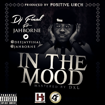 DJ Final ft. Jahborne IN THE MOOD Artwork DJ Final ft. Jahborne IN THE MOOD [prod. by Positive Urch]