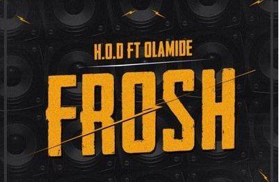 H.O.D ft. Olamide - FROSH Artwork | AceWorldTeam.clom