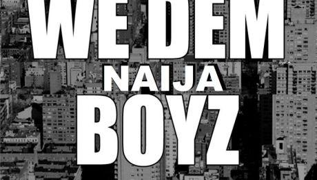 Jahborne, Tha Suspect, DXL & Pherowshuz - WE DEM NAIJA BOYZ [a Wiz Khalifa cover] Artwork | AceWorldTeam.com