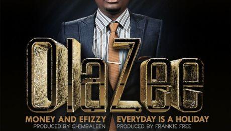 OlaZee - MONEY & EFIZZY [prod. by Chimbaleen] + EVERYDAY IS A HOLIDAY [prod. by Frankie Free] Artwork   AceWorldTeam.com