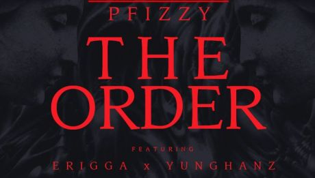 P.Fizzy ft. Erigga & Yung Hanz - THE ORDER [Additional Vocals by Kanye West] Artwork | AceWorldTeam.com