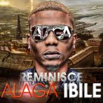 Reminisce ALAGA IBILE Artwork1 150x150 Sarz ft. Wizkid   BEAT OF LIFE [Samba] Snippet + The Making [Video]