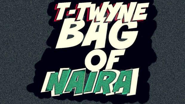 T-Twyne - BAG OF NAIRA [a Rick Ross cover] Artwork   AceWorldTeam.com