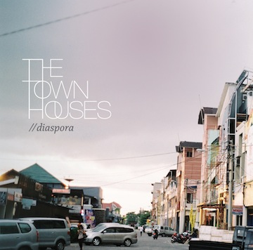The Townhouses: Diaspora  [Album Stream]