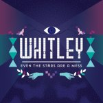 Whitley - Even The Stars Are A Mess