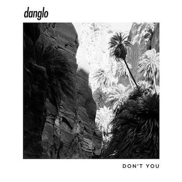 Danglo - Don't You (ft. Ivan Franco & Tokyo Lopez)