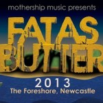 Fat As Butter 2013 - Line Up Announcement  2