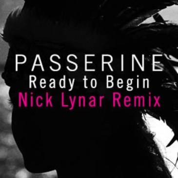 Passerine Ready to Begin Nick Lynar Remix Premiere