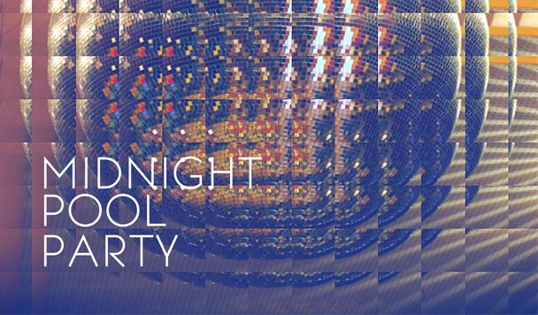 Midnight Pool Party - I Want, I Need