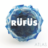 RÜFÜS: Atlas [Album Review & Stream]