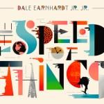 Dale Earnhardt Jr. Jr - The Speed of Things