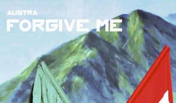 Austra: Forgive Me  [New Single]