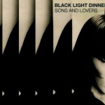 Black Light Dinner Party - Sons and Lovers  [Album Review + Stream]