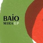 BAIO - Mira EP Stream
