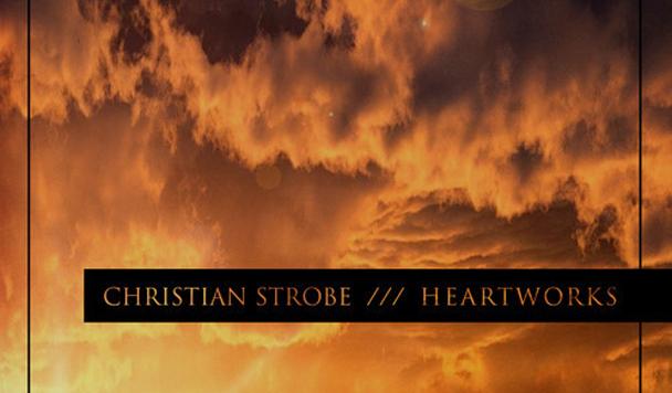 Christian Strobe - Heartworks  (Album Stream)