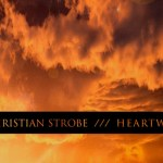 Christian Strobe - Heartworks  (Album Stream)