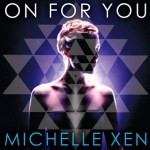Michelle Xen - On For You EP