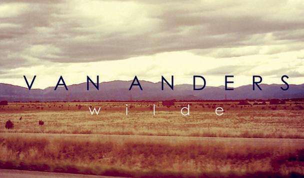 Van Anders - Wilde [EP Stream]