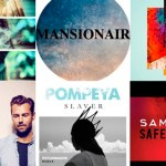 XXYYXX, Mansionair, Bipolar Sunshine, CHPLN, Pompeya, Sam Smith