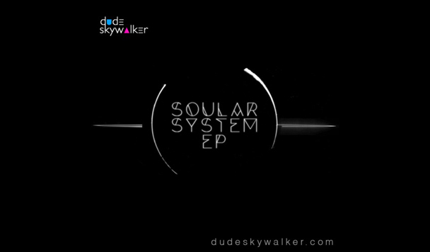 Dude Skywalker - Soular System EP
