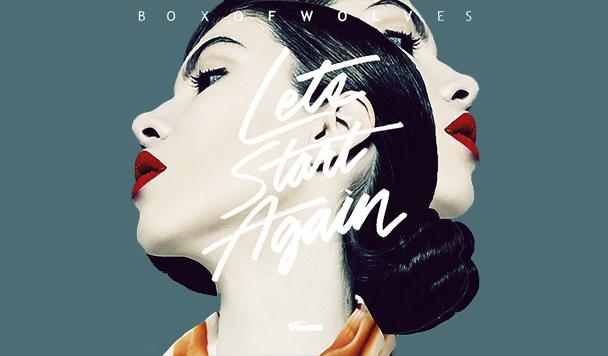 Box Of Wolves - Let's Start Again (ft. Christa Vi)
