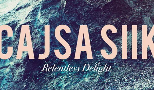 Cajsa Siik - Relentless Delight  [New Single] - acid stag