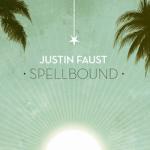 Justin Faust - Spellbound  [Album Stream] - acid stag