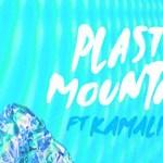 Polographia - Plastic Mountain (ft. Kamaliza) [New Single] - acid stag
