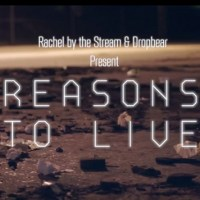 Rachel By The Stream - Reasons To Live  [Music Video]