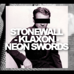 Stonewall Klaxon - Neon Swords EP  [Stream] - acid stag