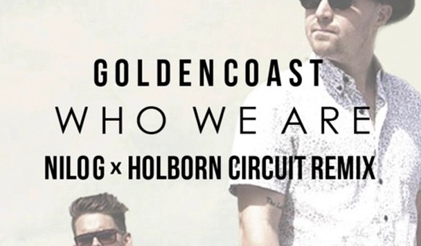 Golden Coast - Who We Are (Nilo G x Holborn Circuit Remix) - acid stag