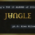 Top 10 Albums - Jungle, Asgeir, Parra for Cuva, Bombay Bicycle Club, Glass Animals, Gorgon City, First Aid Kit, Alt-J, The Beautiful Girls, Chet Faker - acid stag