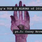 Top 10 Albums - Porter Robinson, Skrillex, Odesza, Knife Party, Sticky Fingers, Animals As Leaders, FKA Twigs, Flight Facilities, MØ, Asgier - acid stag