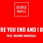 George Maple - Where You End And I Begin (ft. Grande Marshall) - acid stag